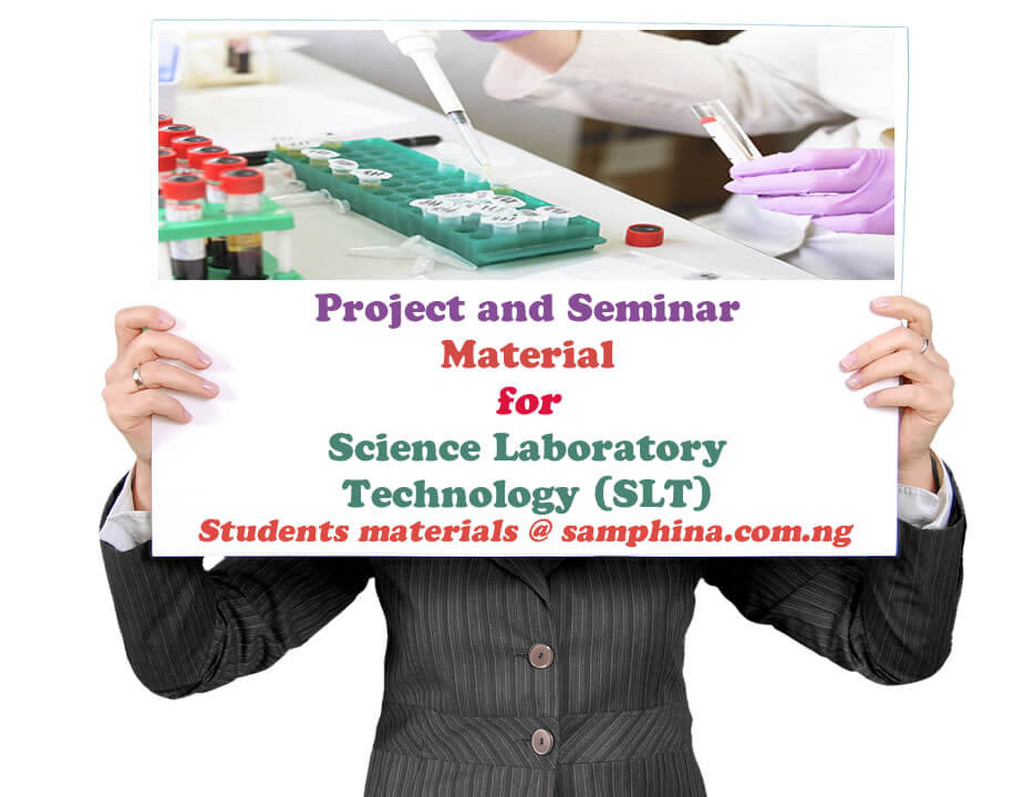 Project and Seminar Material for Science Laboratory Technology SLT