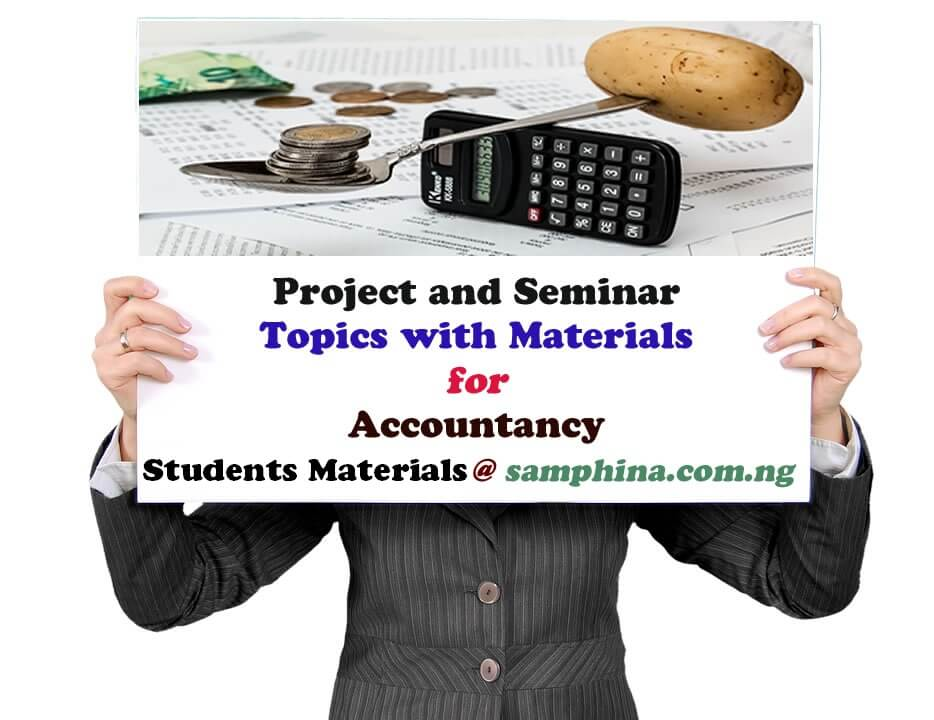 Project and Seminar Topics with materials for Accountacy (AC)