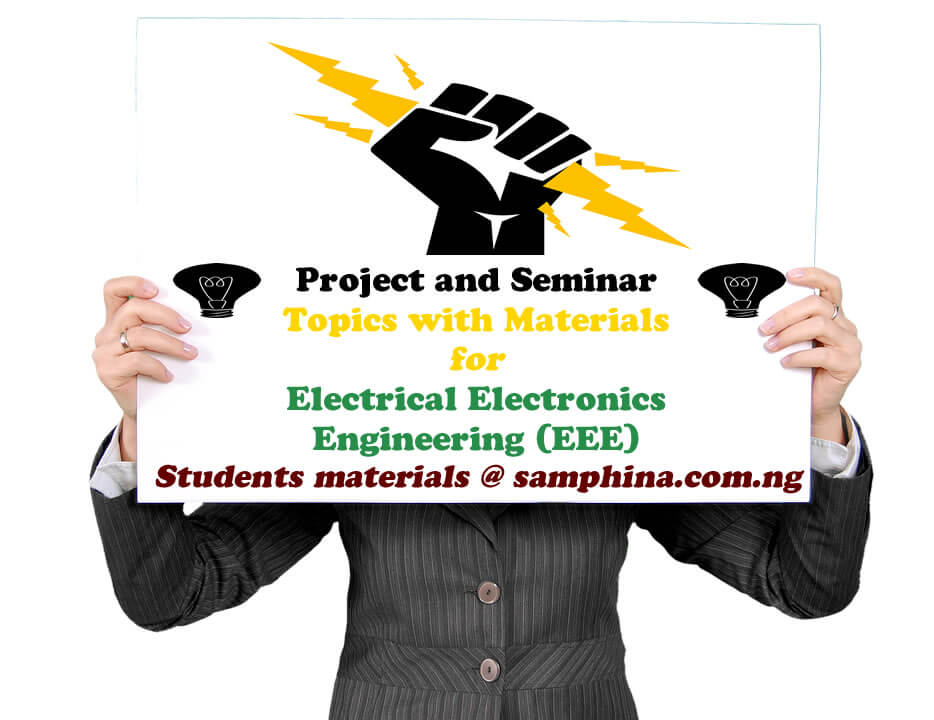 Project and Seminar Topics with Materials for Electrical Electronics Engineering EEE