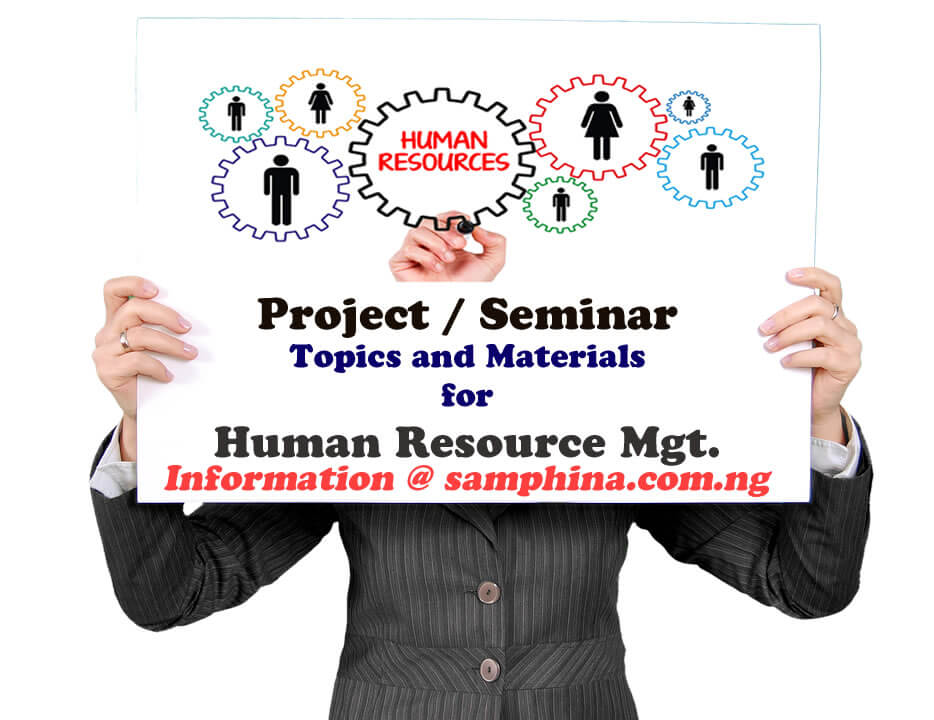 Project and Seminar Topics and Materials for Human Resource Management (HRM)