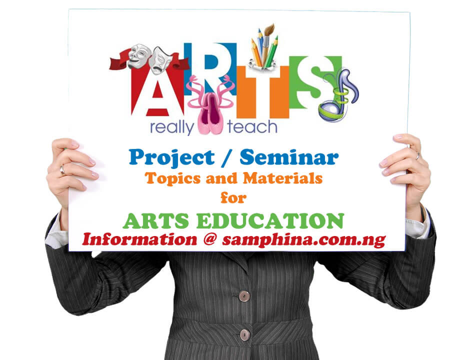 Project and Seminar Topics and Materials for Arts Education