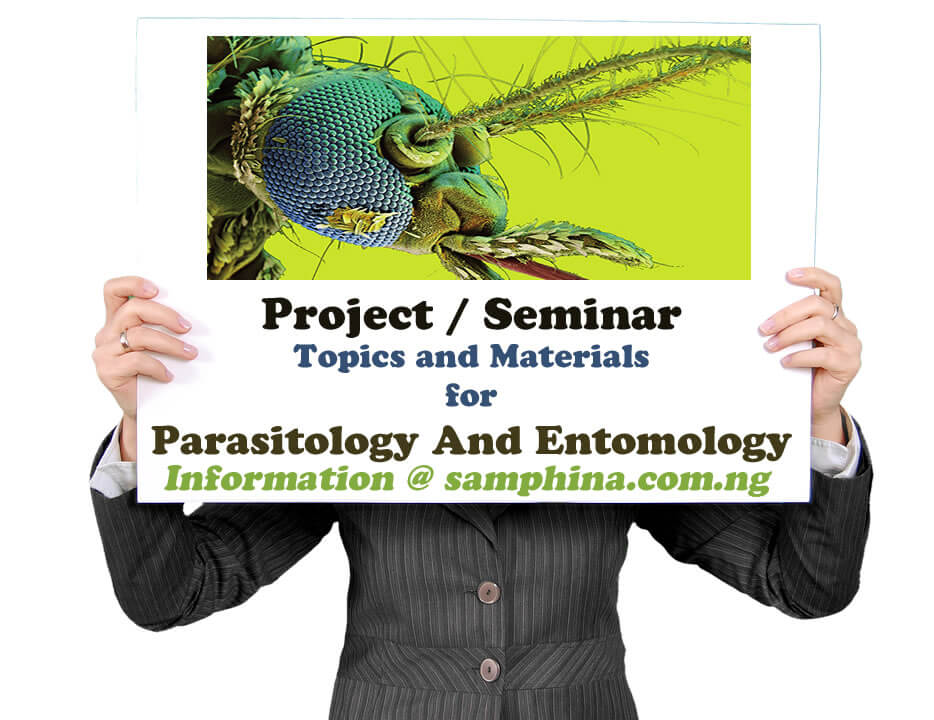 Project and Seminar Topics and Materials for Parasitology And Entomology