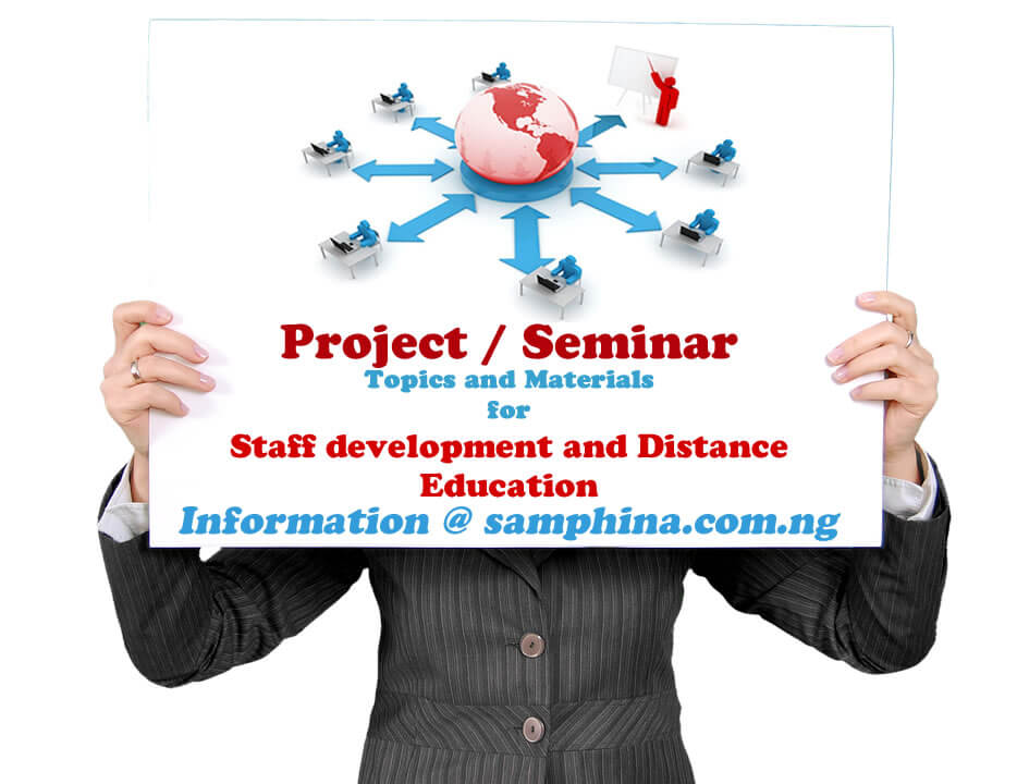 Project and Seminar Topics and Materials for Staff development and Distance Education