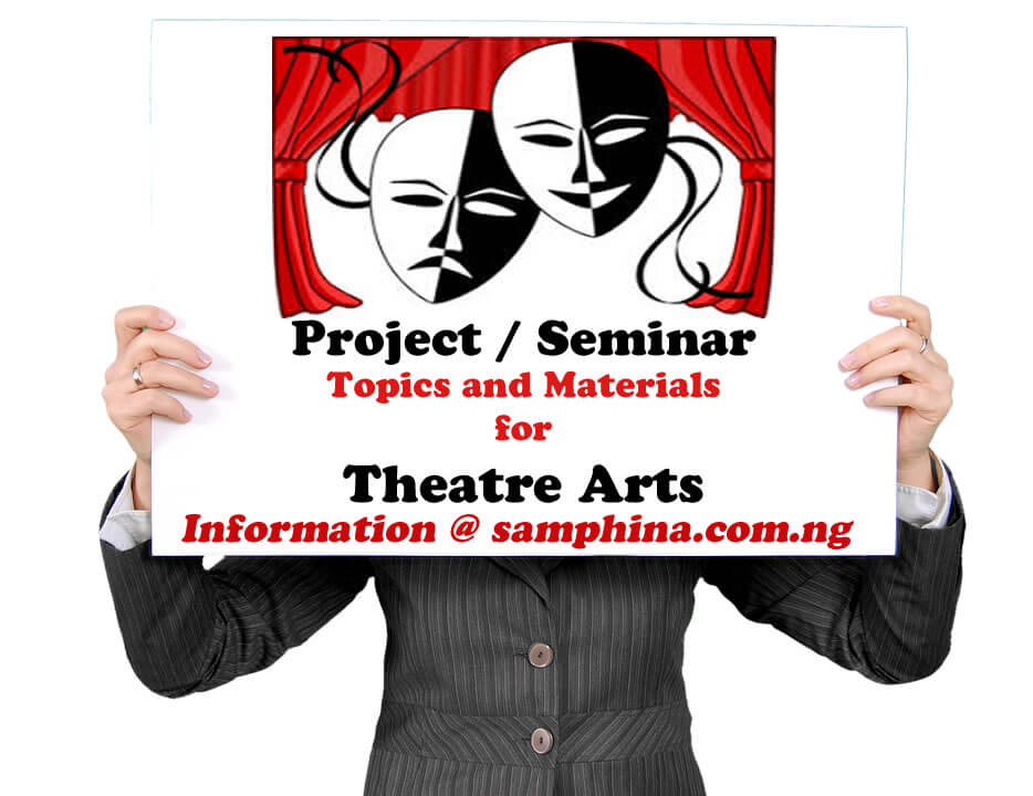 Project and Seminar Topics and Materials for Theatre Arts