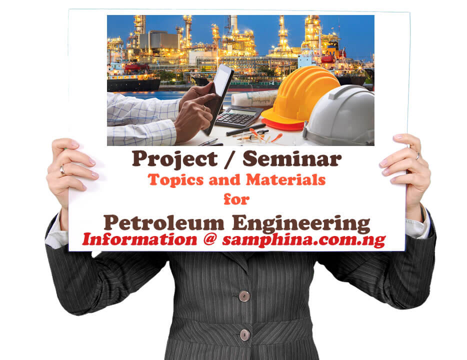 Project and Seminar Topics with Materials for Petroleum Engineering