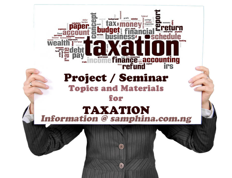 Project and Seminar Topics with Materials for Taxation