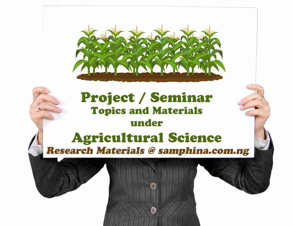 Project and Seminar Topics with Materials for Agricultural Science Students.