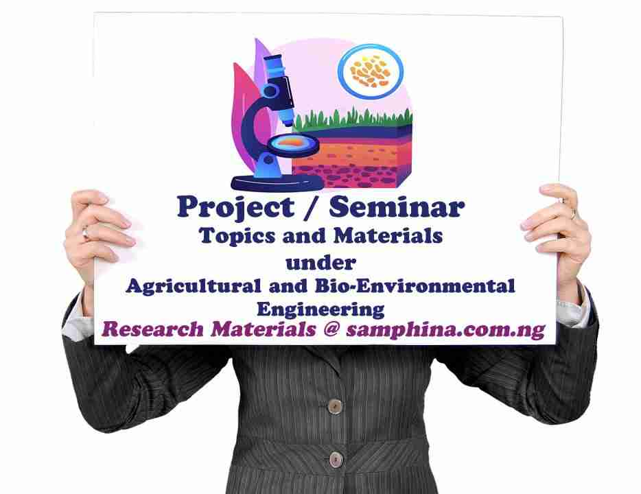 Project and Seminar Topics with Materials for Agricultural and Bio-Environmental Engineering