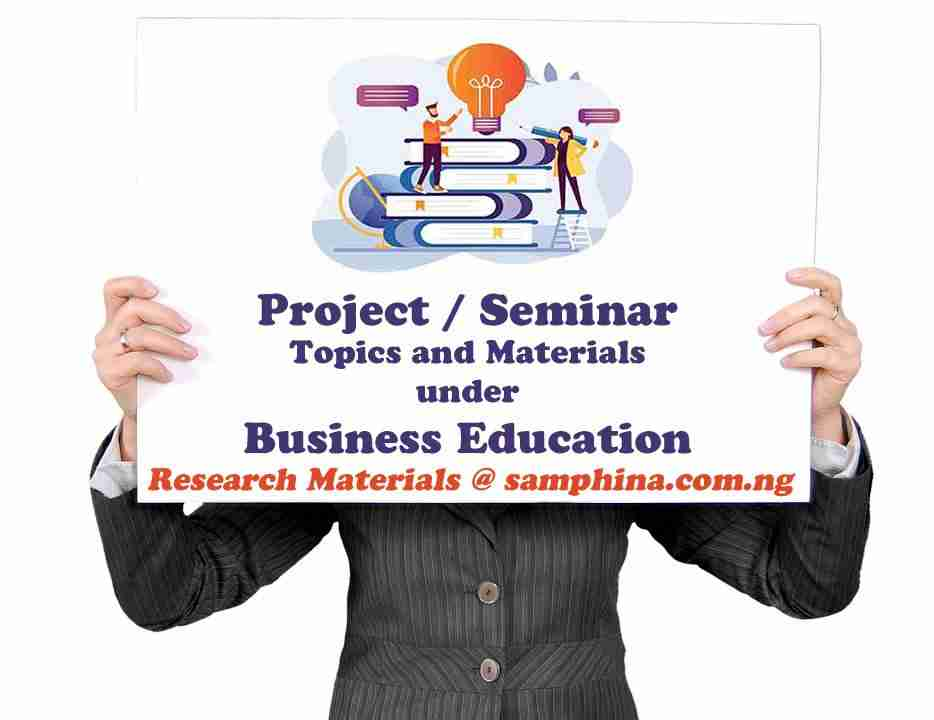 Project and Seminar Topics with Materials for Business Education Students