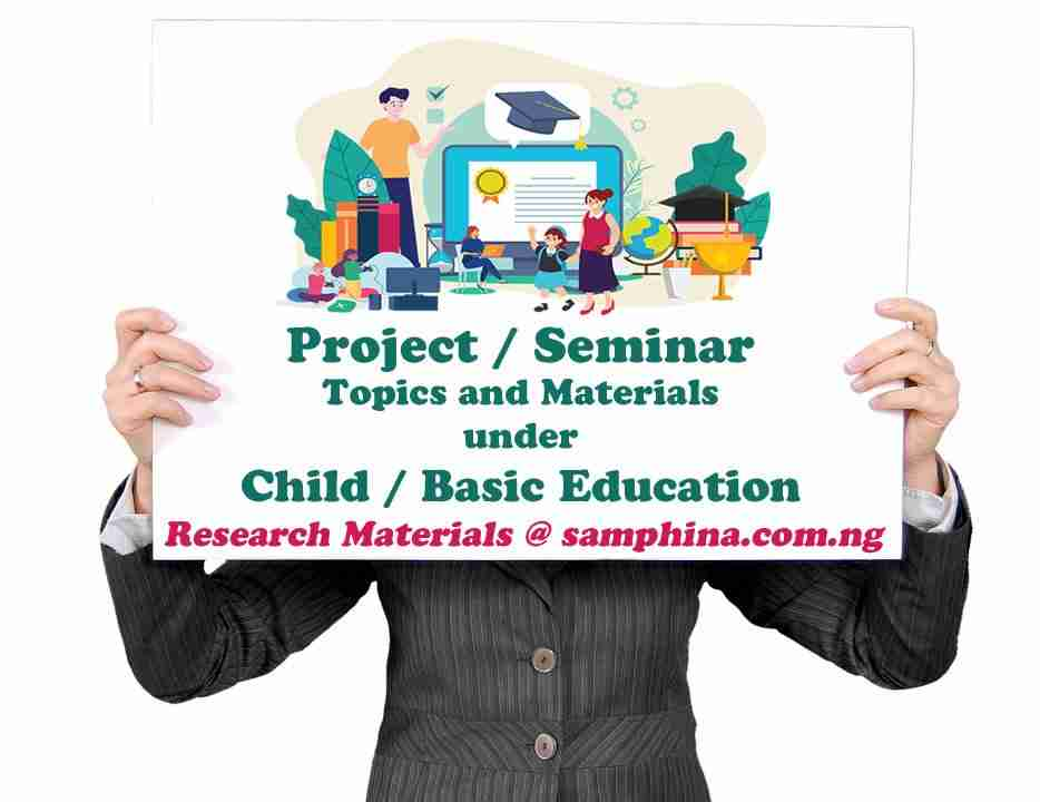 Project and Seminar Topics with Materials for Child and Basic Education