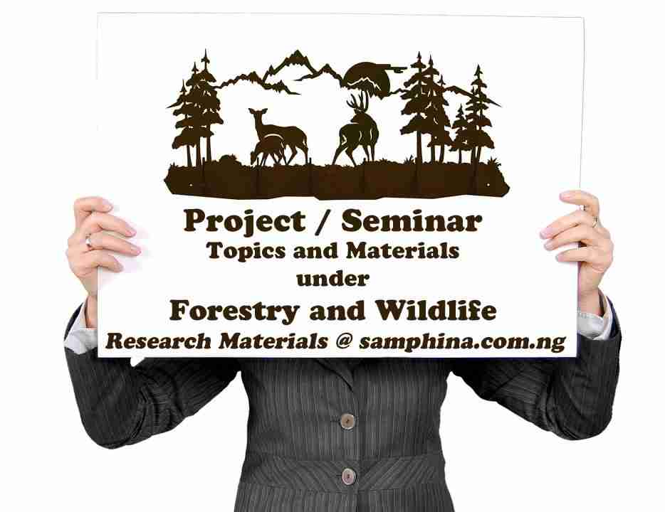 Project and Seminar Topics with Materials for Forestry and Wildlife