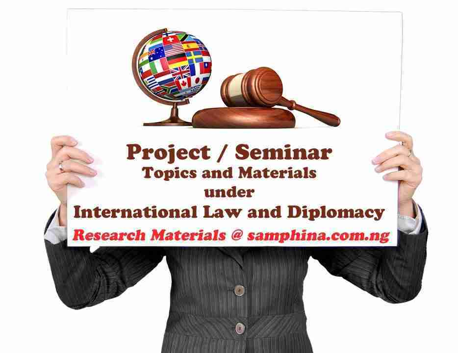 Project and Seminar Topcis with Materials Under International Law and Diplomacy