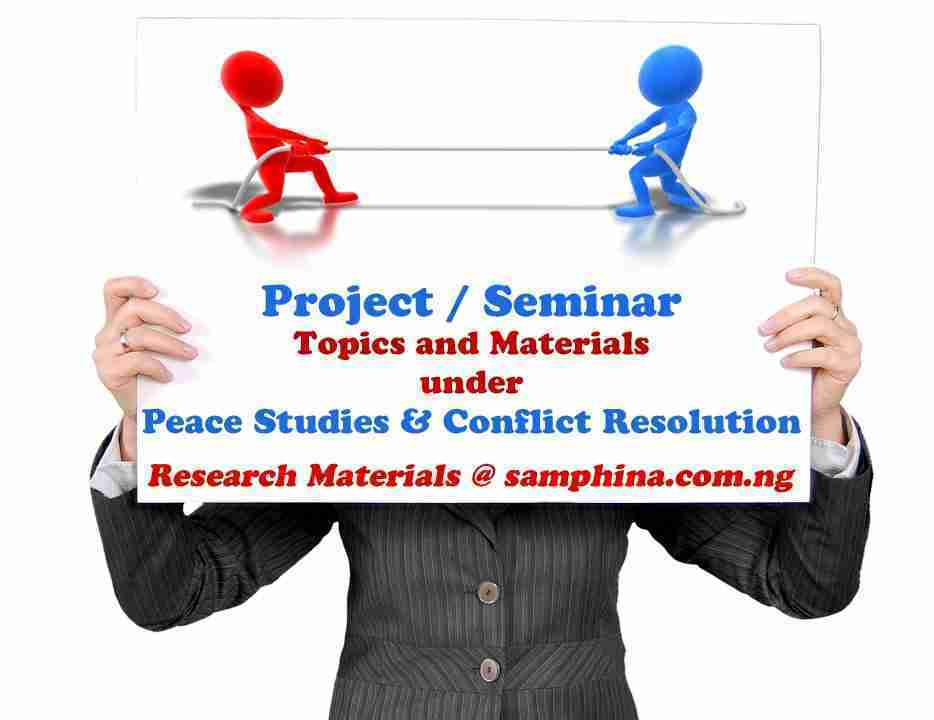 Project and Seminar Topics with Materials Under Peace Studies and Conflict Resolution